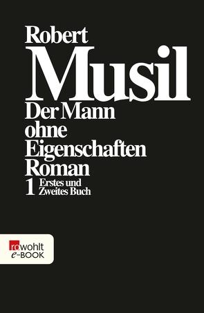 Der Mann ohne Eigenschaften I von Frisé,  Adolf, Musil,  Robert