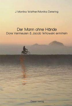 Der Mann ohne Hände von Detering,  Monika, Walther,  J. Monika