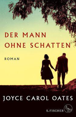 Der Mann ohne Schatten von Morawetz,  Silvia, Oates,  Joyce Carol