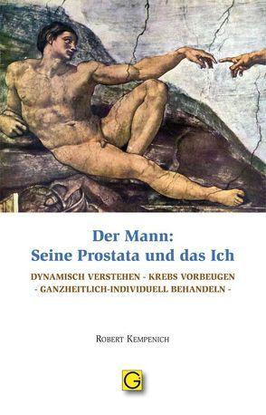 Der Mann: Seine Prostata und das Ich von Kempenich,  Robert