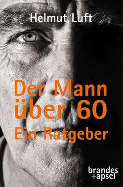 Der Mann über 60 von Luft,  Helmut