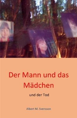 Der Mann und das Mädchen (Band I von II) / Der Mann und das Mädchen von Svensson,  Albert M.