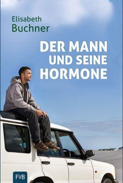 Der Mann und seine Hormone von Buchner,  Elisabeth