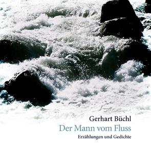 Der Mann vom Fluss von Büchl, Gerhart