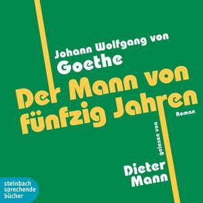 Der Mann von fünfzig Jahren von Goethe,  Johann Wolfgang von, Mann,  Dieter