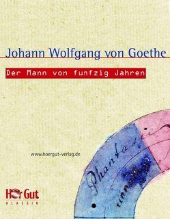 Der Mann von funfzig Jahren von Goethe,  Johann W von