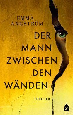 Der Mann zwischen den Wänden von Ångström,  Emma, Ernst,  Annika