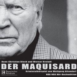 Der Maquisard von Altendorf,  Wolfgang, Beckert,  Anke, Blech,  Hans Ch, Koester,  Jan, Kreindl,  Werner