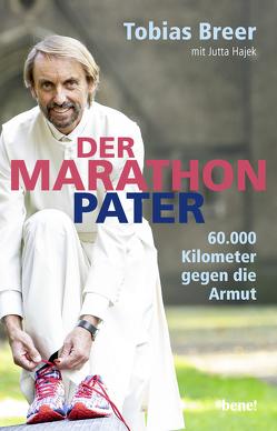 Der Marathon-Pater von Breer,  Tobias, Hajek,  Jutta