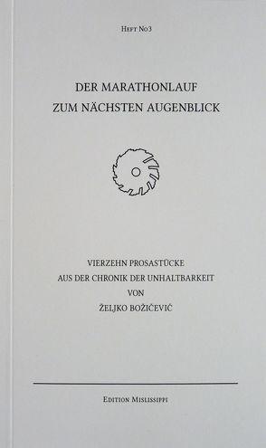 DER MARATHONLAUF ZUM NÄCHSTEN AUGENBLICK von Božičević,  Željko