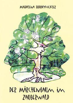 Der Märchenbaum im Zauberwald von Hodonyi-Ickler,  Magdalena, Ickler,  Günter