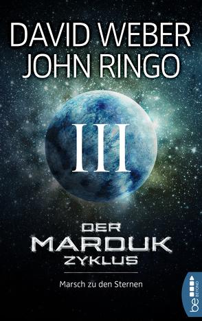 Der Marduk-Zyklus: Marsch zu den Sternen von Ringo,  John, Weber,  David