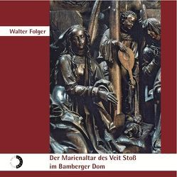 Der Marienaltar des Veit Stoß im Bamberger Dom von Folger,  Walter