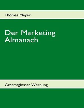 Der Marketing Almanach von Coenen,  Markus, Meyer,  Thomas