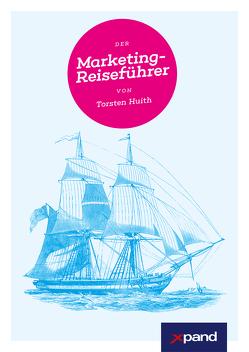 Der Marketingreiseführer von Huith,  Torsten
