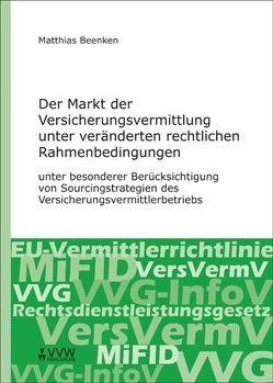 Der Markt der Versicherungsvermittlung unter veränderten rechtlichen Rahmenbedingungen von Beenken,  Matthias