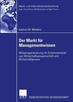 Der Markt für Managementwissen von Möslein,  Kathrin M.