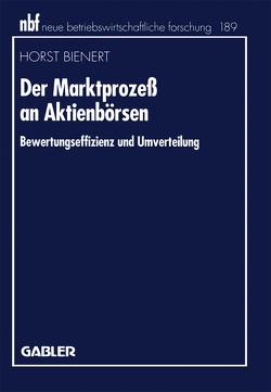 Der Marktprozeß an Aktienbörsen von Bienert,  Horst