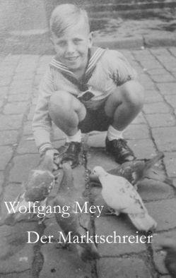Der Marktschreier von Mey,  Thomas, Mey,  Wolfgang