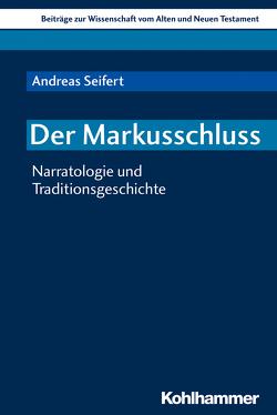 Der Markusschluss von Dietrich,  Walter, Gielen,  Marlis, Scoralick,  Ruth, Seifert,  Andreas, von Bendemann,  Reinhard