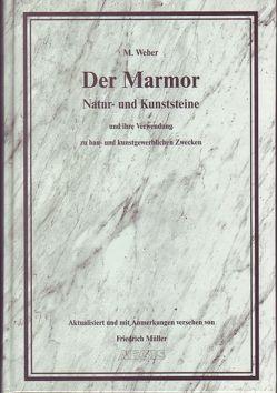 Der Marmor von Müller,  Friedrich, Weber,  M.