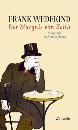 Der Marquis von Keith von Martin,  Ariane, Wedekind,  Frank