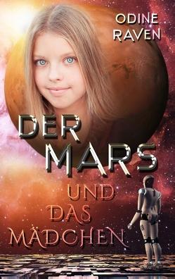 Der Mars und das Mädchen von Raven,  Odine
