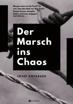 Der Marsch ins Chaos von Hofbauer,  Josef