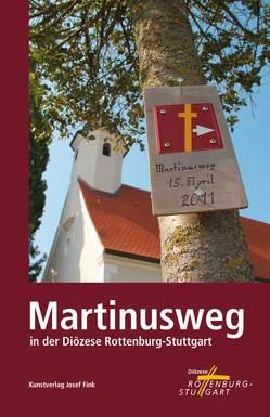 Der Martinusweg in der Diözese Rottenburg-Stuttgart von Albrecht,  Doris, Kaifel,  Mario