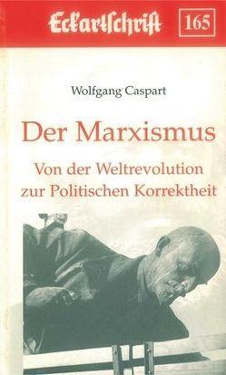 Der Marxismus. Von der Weltrevolution zur Politischen Korrektheit von Caspart,  Wolfgang