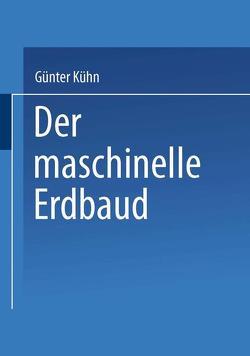 Der maschinelle Erdbau von Kühn,  Günter