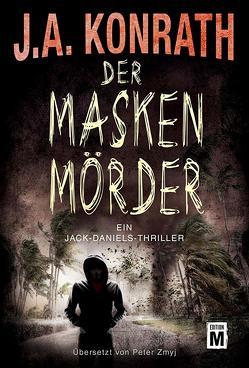 Der Maskenmörder von Konrath,  J.A., Zmyj,  Peter