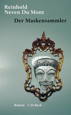 Der Maskensammler von Neven Du Mont,  Reinhold