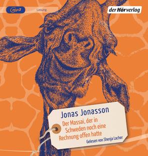 Der Massai, der in Schweden noch eine Rechnung offen hatte von Arz,  Astrid, Jonasson,  Jonas, Lacher,  Shenja
