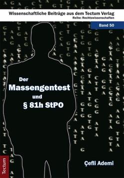 Der Massengentest und § 81h StPO von Ademi,  Çefli
