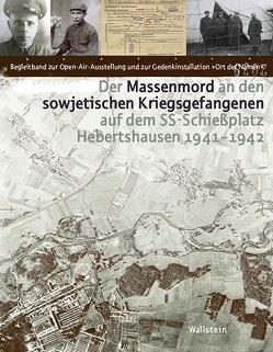 Der Massenmord an den sowjetischen Kriegsgefangenen auf dem SS-Schießplatz Hebertshausen 1941-1942 von Hammermann,  Gabriele, Riedle,  Andrea
