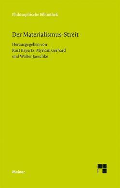 Der Materialismus-Streit von Bayertz,  Kurt, Gerhard,  Myriam, Jaeschke,  Walter
