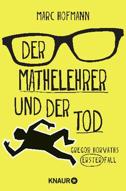Der Mathelehrer und der Tod von Hofmann,  Marc