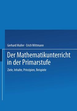 Der Mathematikunterricht in der Primarstufe von Mueller,  Gerhard, Wittmann,  Erich CH.