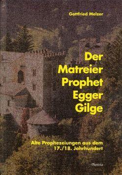 Der Matreier Prophet Egger Gilge von Melzer,  Gottfried, Stocker,  Josef
