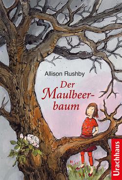 Der Maulbeerbaum von Fuchs,  Dieter, Rushby,  Allison, Schmidt,  Nina