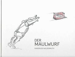 Der Maulwurf von Wildermuth,  Hansruedi