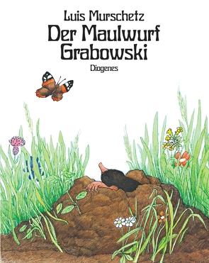 Der Maulwurf Grabowski von Murschetz,  Luis