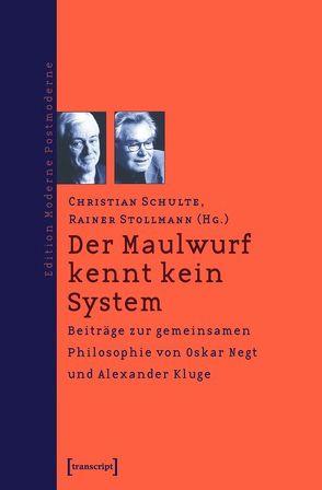 Der Maulwurf kennt kein System von Schulte,  Christian, Stollmann,  Rainer