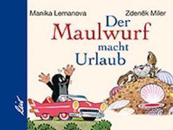 Der Maulwurf macht Urlaub von Lemanova,  Manika, Miler,  Zdeněk