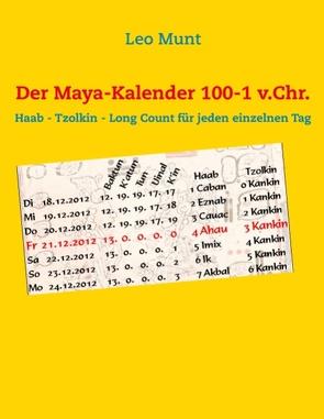 Der Maya-Kalender 100-1 v.Chr. von Munt,  Leo