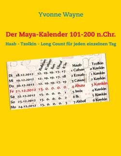 Der Maya-Kalender 101-200 n.Chr. von Wayne,  Yvonne