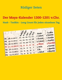 Der Maya-Kalender 1300-1201 v.Chr. von Seten,  Rüdiger