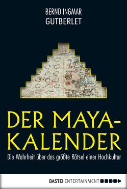 Der Maya-Kalender von Gutberlet,  Bernd Ingmar