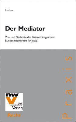 Der Mediator von Holzer,  Christian